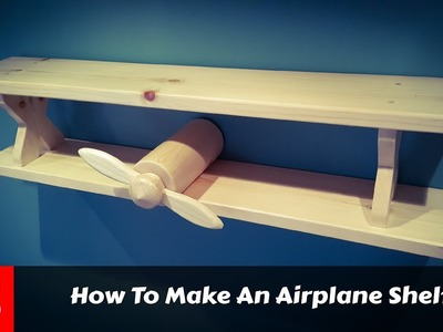 How To Make A Biplane Shelf (FS Woodworking)