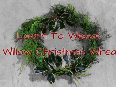 How To Make A Festive Christmas Willow Door Wreath Decoration