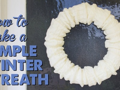 How To Make a Simple Winter Wreath | A Thousand Words