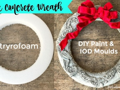 How to make a wreath that looks like concrete from styrofoam, frozen paint & IOD moulds