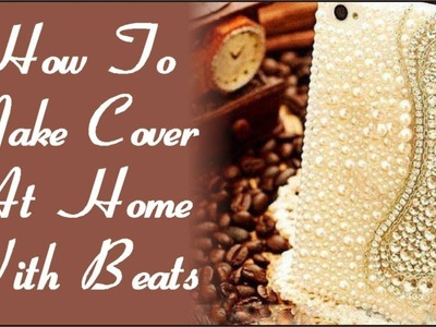 How to make Mobile Cover at Home with Beats