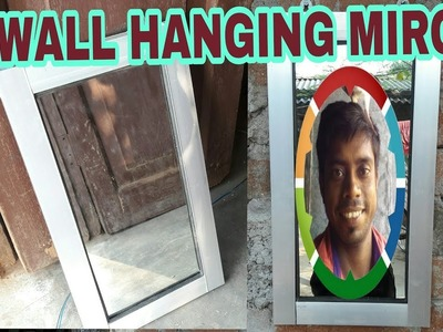 How to make wall hanging miror with aluminium