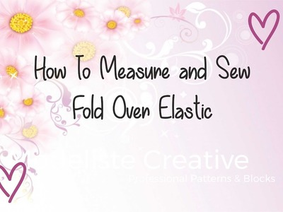 How To Measure and Sew Foldover Elastic