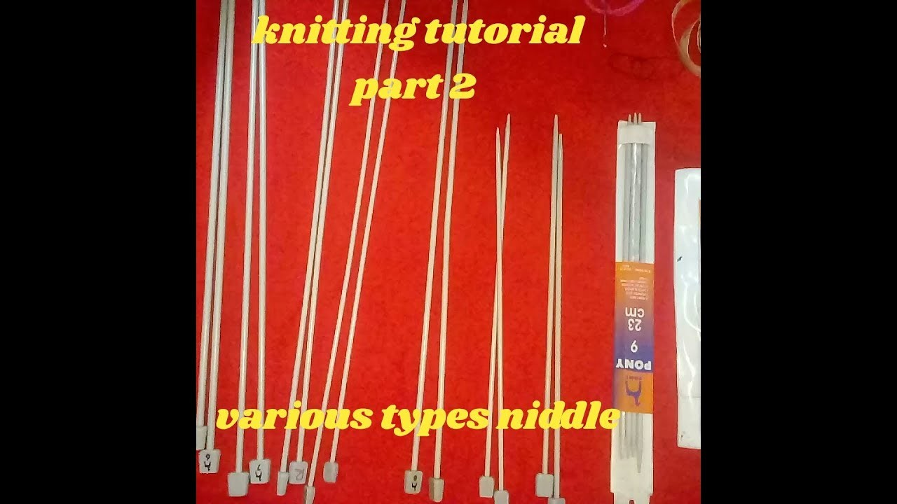 Knitting tutorial for beginners Part 2  various types of needle