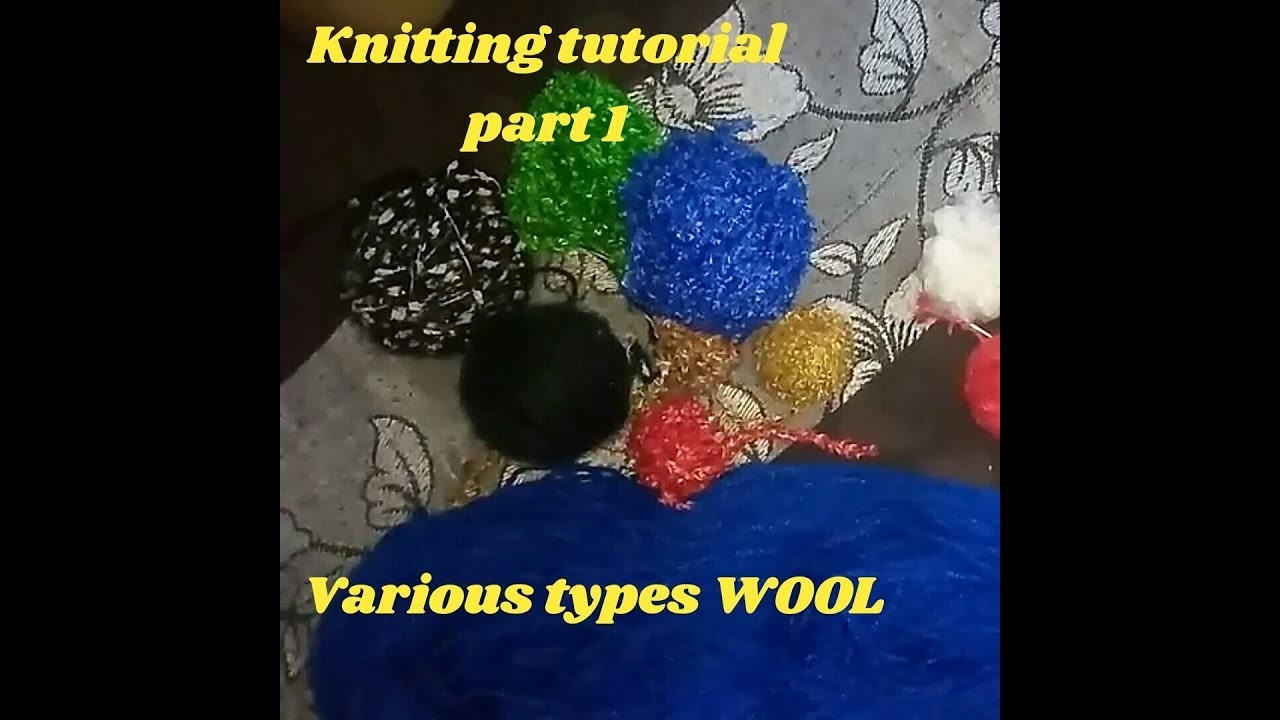 Knitting tutorial for beginners Part 1 in Hindi.various type's of wool