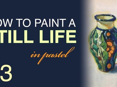 Pastel Painting - How to Paint a Patterned Vase in Pastel