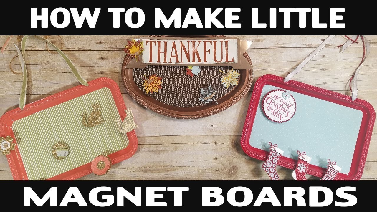 Stamping Jill - How To Make Little Magnet Boards