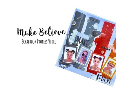 12x12 Scrapbook Process Video: Make Believe