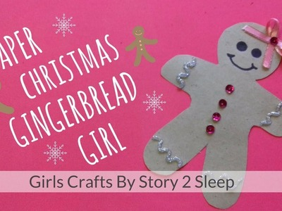 Arts and Crafts for Kids! Paper Christmas Gingerbread Girl by Story 2 Sleep