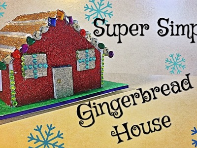 DIY How To Make A Putz House | Gingerbread House | Glitter House