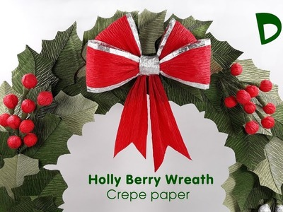 Holly Berry Wreath Tutorial | Crepe paper Christmas Wreath