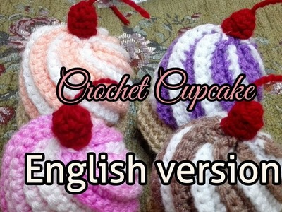 How To Crochet Cup Cake (ENGLISH VERSION)