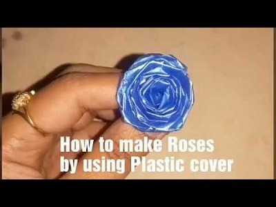 How to make Roses using plastic covers, Rose day