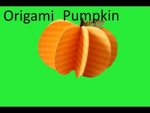 Origami Pumpkinorigami Pumpkin Tutorialhow To Make Origami Pumpkin
