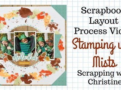 Scrapbook Process Video - Stamping with MIsts - Giveaway!!! (Stash Bash)