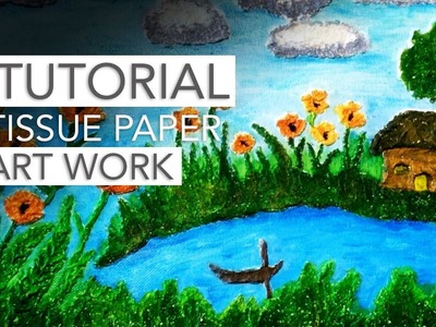 TUTORIAL: 3D Art Work Using Tissue Paper