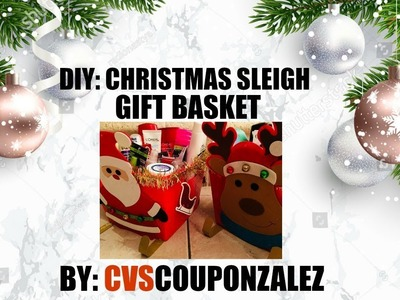 DIY | CHRISTMAS SLEIGH GIFT BASKET