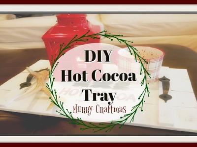 DIY HOT COCOA TRAY | MERRY CRAFTMAS 2017 | CHRISTMAS DECOR