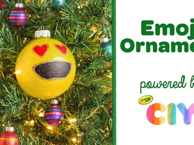 DIY Emoji Ornament || Crayola CIY: Create It Yourself || WEEK OF ORNAMENTS