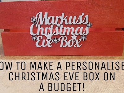 HOW TO MAKE A PERSONALISED CHRISTMAS EVE BOX | ON A BUDGET | DIY