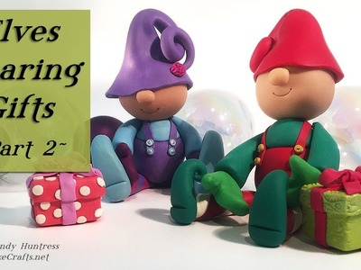 Elves Bearing Gifts-Polymer Clay Christmas Sculpting Elf Figurine Tutorial Part 2 of 2