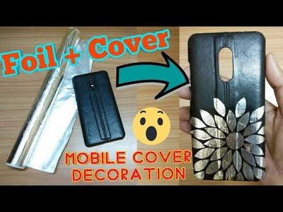 Aluminium foil DIY mobile cover art | creative idea to Decorate smartphone Cover| Aluminum Foil Hack