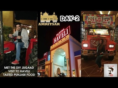 Day 2 | Amritsar | Haveli | THE DIY JUGAAD | Punjab | Food Review | VBO Vlogs l 2017