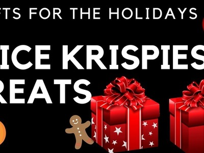 DIY Rice Krispies Treats- GIFTS for The Holidays