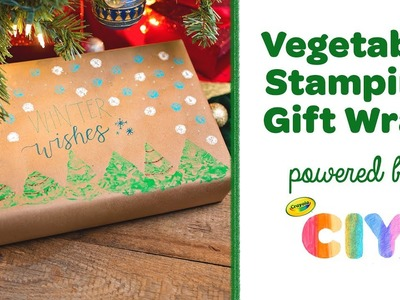 DIY Vegetable Stamping Gift Wrap || Crayola CIY: Create It Yourself || WEEK OF DIY GIFT WRAPPING