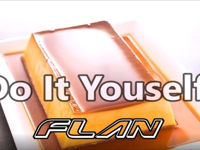 Flan Recipe, the Best and the Most Detailed   DIY Food Recipes   Do It Yourself