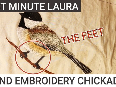 Hand Embroidery Chickadee Bird: NOT SPED UP |  Part 2.3  | Last Minute Laura