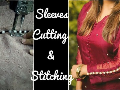How To Make Stylish Sleeves Designing, Cutting & Stitching Tutorial
