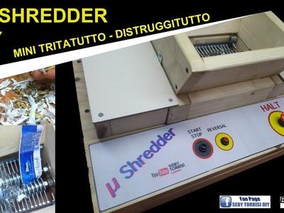 COSTRUIRE mini shredder DIY - HOW TO MAKE A MINI SHREDDER