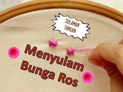 Embroidery for beginners: Roses   Jom Belajar Menyulam(Bahagian 1)