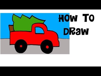 How to draw and paint red truck fresh cut christmas tree merry christmas  kids drawing painting easy