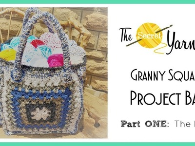 CROCHET - Granny Square Project Bag - Part One: The Bag