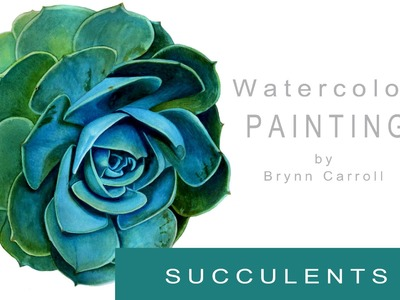 How to Paint a Realistic Succulent - Watercolor Tip Tutorial