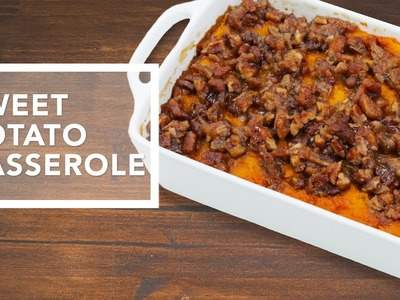 Sweet Potato Casserole with Pecan Streusel | Holiday Dinner Recipes