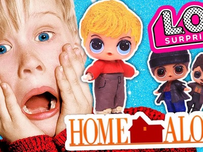 HOME ALONE Christmas Movie Toys LOL Surprise Dolls Series 2 Custom Dolls DIY Toy Tutorial