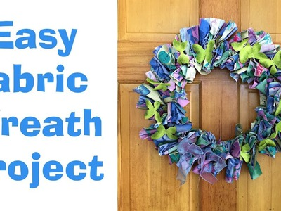 How to make a Fabric Wreath for Next to Nothing