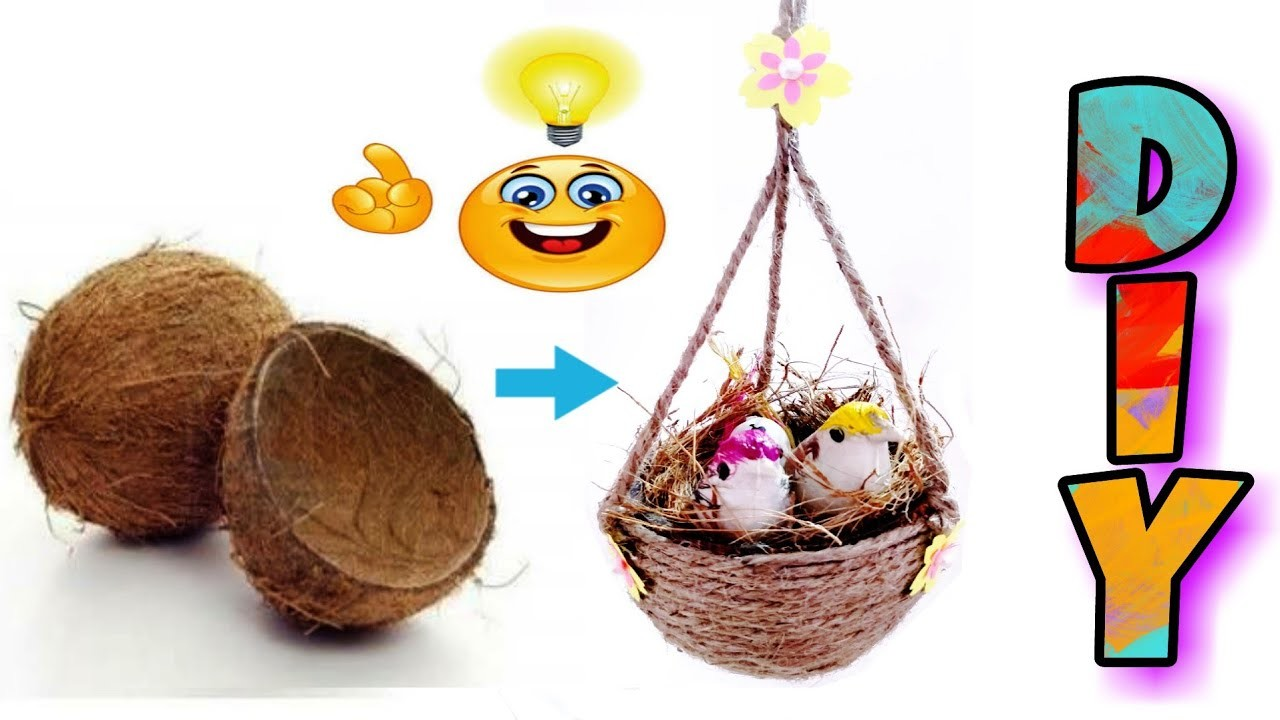 Bird Nest Making DIY Coconut Shell Craft Best Out Of Waste