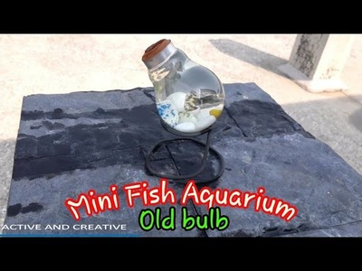 How to make a Aquarium From old 100 watt bulb || Fish Aquarium || Bulb Fish Aquarium || how to