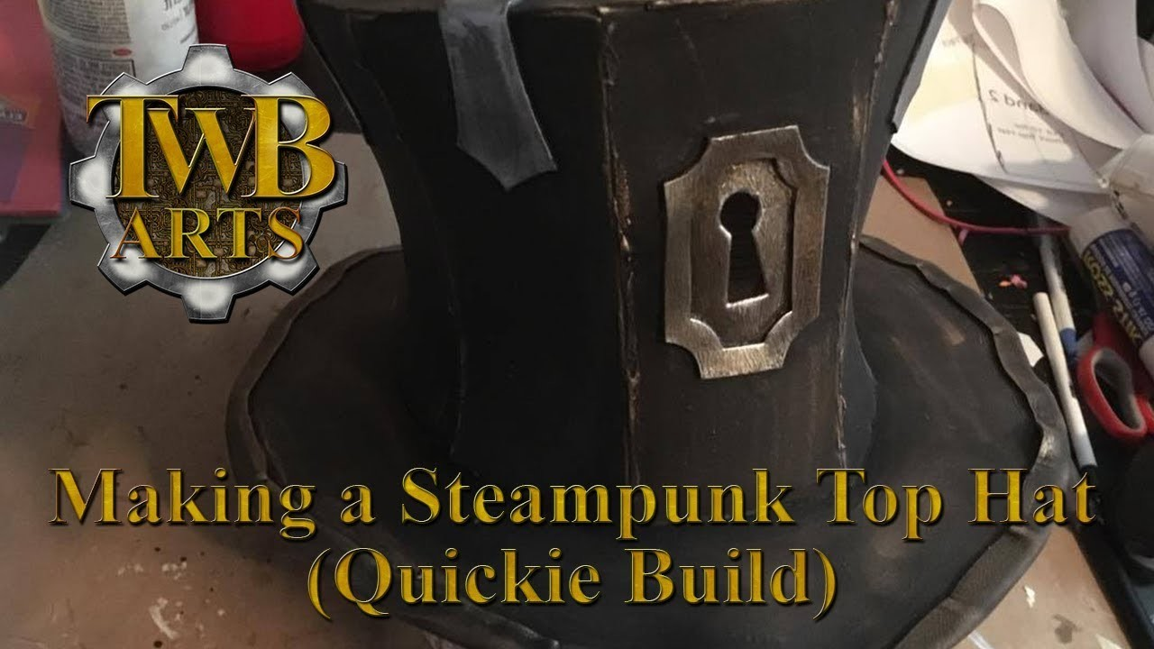 Making a Steampunk Top Hat Tutorial (Quickie Build)