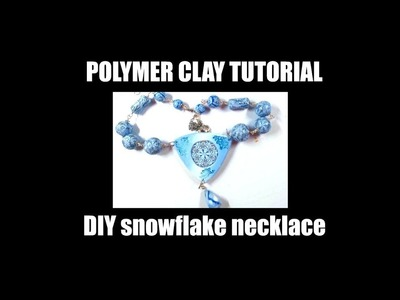 208 Polymer clay tutorial - DIY icy snowflake necklace