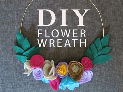 ????  CRAFTING TUTORIAL | DIY FLOWER WREATH | FELT FLOWERS