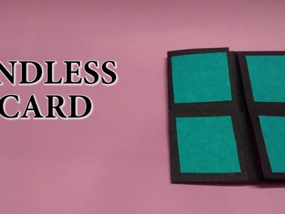 DIY || ENDLESS CARD | HOW TO MAKE AN ENDLESS CARD