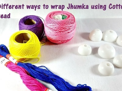 DIY Jhumka Wrapping Techniques 4 different Ways Tutorial