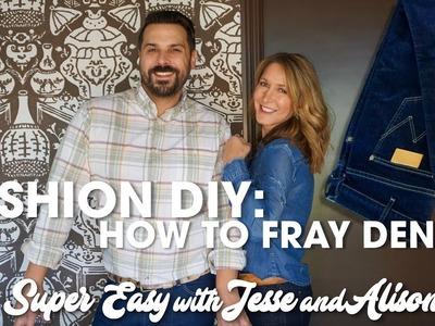 Fashion DIY: How To Distress & Fray Denim
