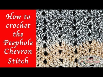 How to crochet the Peephole Chevron Stitch for the Hazel Chevron Scarf