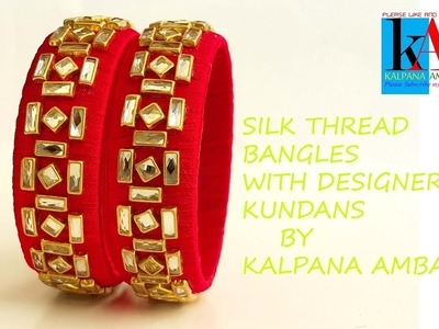 How to make designer Silk Thread Bangles with Kundans || fancy Bangles step by step tutorial